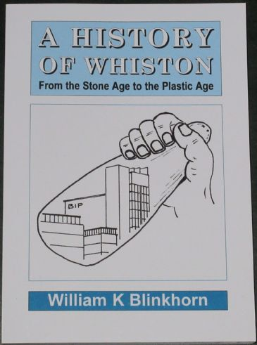 A History of Whiston - From the Stone Age to the Plastic Age, by William K. Blinkhorn